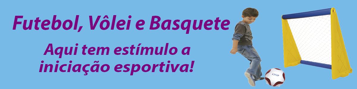 Futebol, Voleibol e Basquetebol